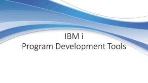 IBM i Program Development Tools